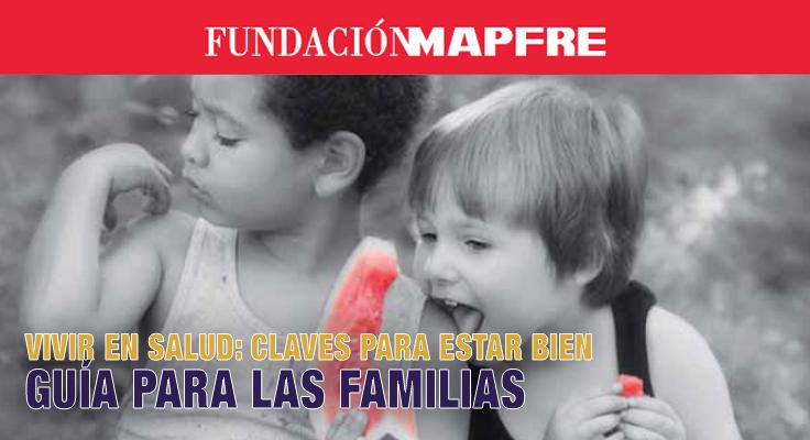 VIVIR EN SALUD: CLAVES PARA ESTAR BIEN. Guía para las familias