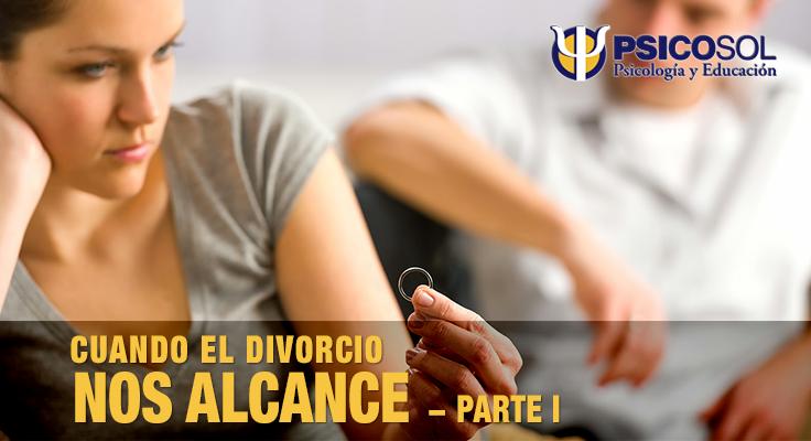 Cuando el divorcio nos alcance - Psicosol Marbella