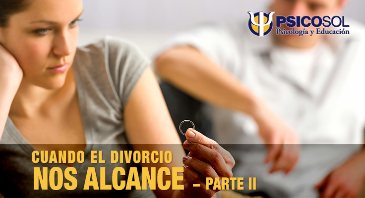 Cuando el divorcio nos alcance 2 - Psicosol Marbella