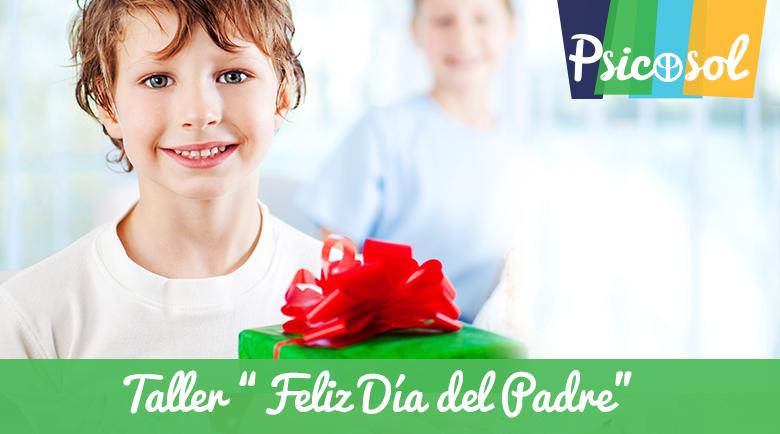 """Taller """"Feliz Día del Padre"""" - Psicosol"""