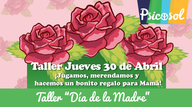 """Taller """"Día de la Madre"""" en Psicosol"""