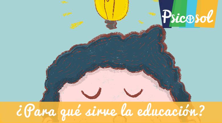 ¿Para qué sirve la educación?