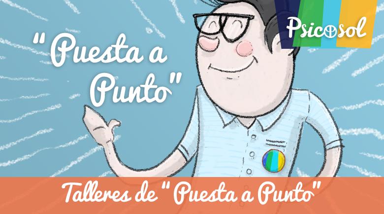 """Talleres de """"Puesta a Punto"""" - Psicosol Marbella."""